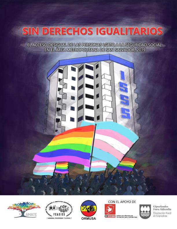 Sin derechos igualitarios: El acceso desigual de las personas LGBTQ a la seguridad social en el Área Metropolitana de San Salvador, 2019