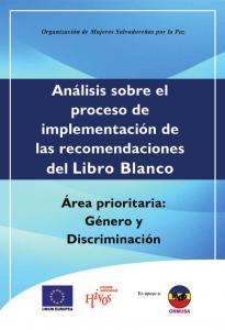 Análisis sobre el proceso de implementación de las recomendaciones del Libro Blanco Área prioritaria: Género y Discriminación