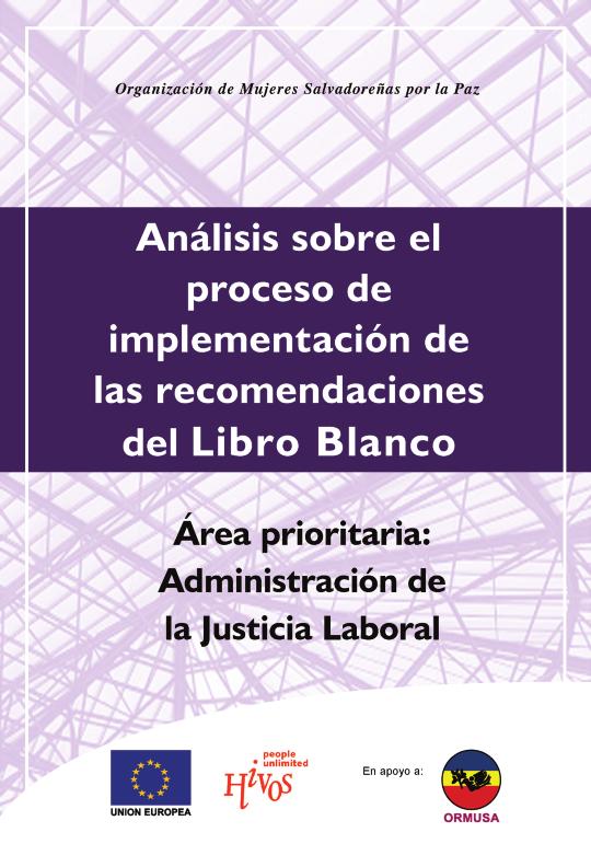 Análisis sobre el proceso de implementación de las recomendaciones del Libro Blanco Área prioritaria: Administración de la Justicia Laboral