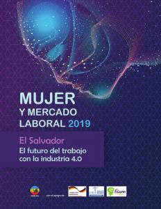 Mujer y mercado laboral 2019 – El Salvador El futuro del trabajo con la industria 4.0