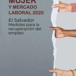 Mujer y Mercado Laboral 2020 – El Salvador medidas para la recuperación del empleo