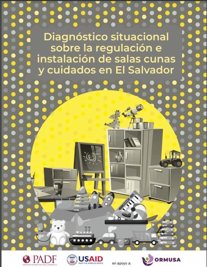 Lee más sobre el artículo Diagnóstico regulación e instalación de salas cunas y cuidados en El Salvador / ORMUSA