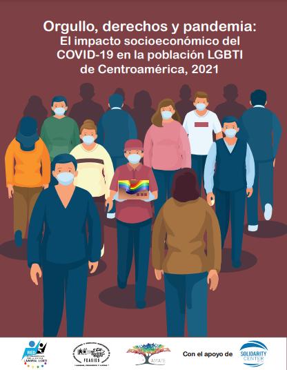 Lee más sobre el artículo Orgullo, derechos y pandemia: El impacto socioeconómico del COVID-19 en la población LGBTI de Centroamérica, 2021